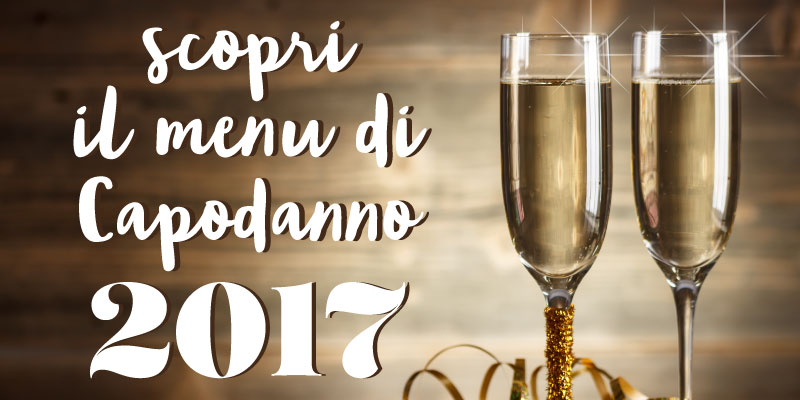 menu cenone Capodanno 2017 Ristorante e Pizza Gourmet Le Case